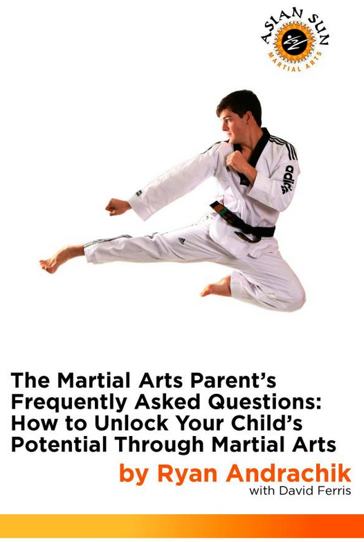 (Book) The Martial Arts Parent's Frequently Asked Questions: How to Unlock Your Child's Potential Through Martial Arts