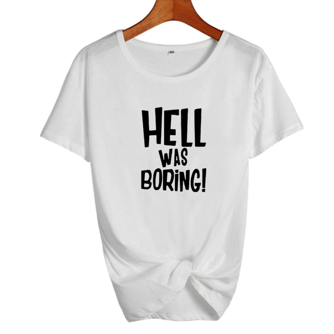 Hell Was Boring! T-ShirtATTITUDE APPARELGRAPHIC T-SHIRT Slogan Printed Tee unique high quality quirky plus size original sale black white Australian humourous funniest flirty crazy naughty novelty cute top word art pop culture pun BIPOLAR BARBIE