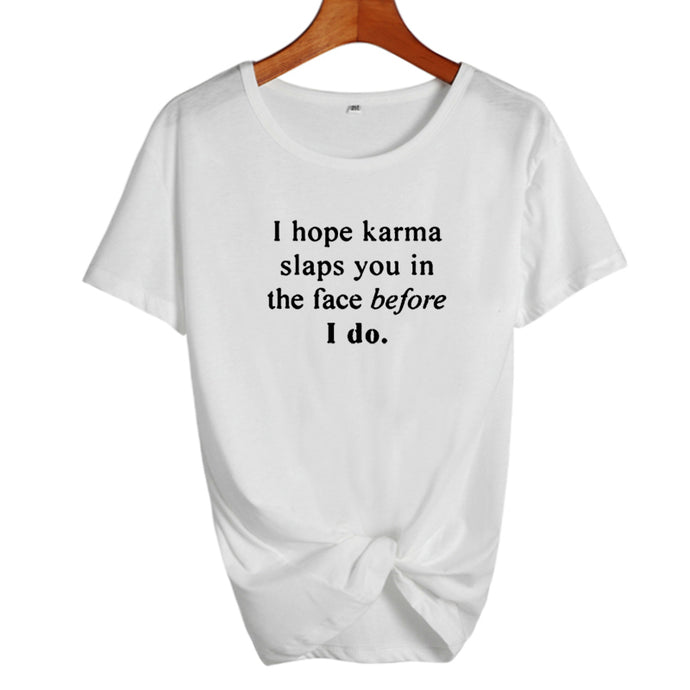 I Hope Karma Slaps You Before I Do T-ShirtATTITUDE APPARELGRAPHIC T-SHIRT Slogan Printed Tee unique high quality quirky plus size original sale black white Australian humourous funniest flirty crazy naughty novelty cute top word art pop culture pun BIPOLAR BARBIE