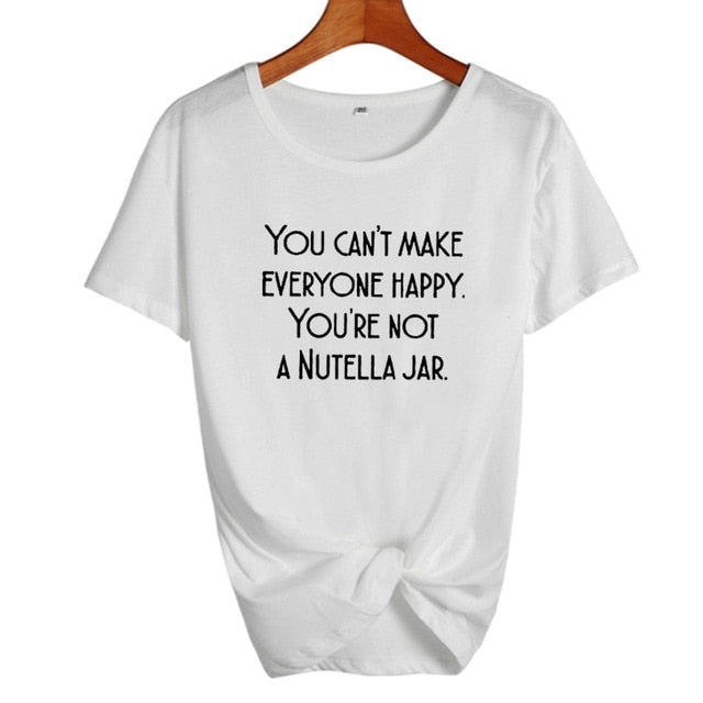 You Can't Make Everyone Happy You're Not A Nutella Jar T-ShirtATTITUDE APPARELGRAPHIC T-SHIRT Slogan Printed Tee unique high quality quirky plus size original sale black white Australian humourous funniest flirty crazy naughty novelty cute top word art pop culture pun BIPOLAR BARBIE