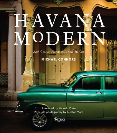 Havana Modern: 20th Century Architecture and Interiors