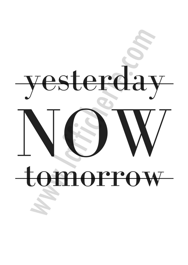 "Affiche ""yesterday NOW tomorrow"""