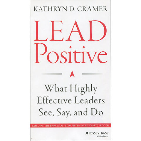 LEAD Positive by Kathryn D. Cramer