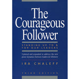 The Courageous Follower by Ira Chaleff