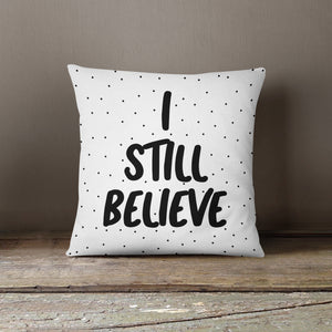 I Still Believe-Pillow Cover