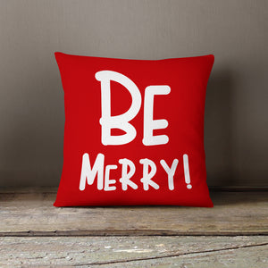 Be Merry! Pillow Cover
