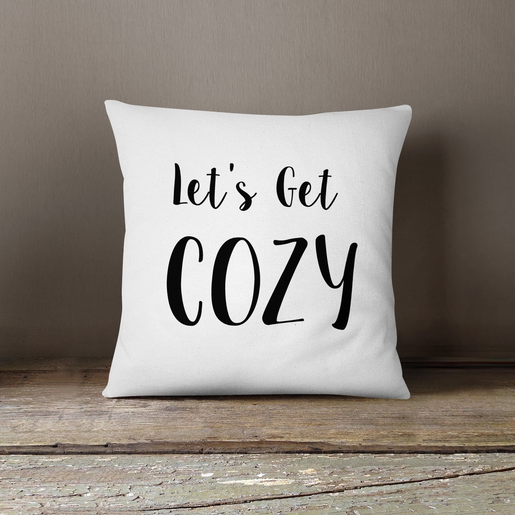 Let's Get Cozy-Pillow Cover