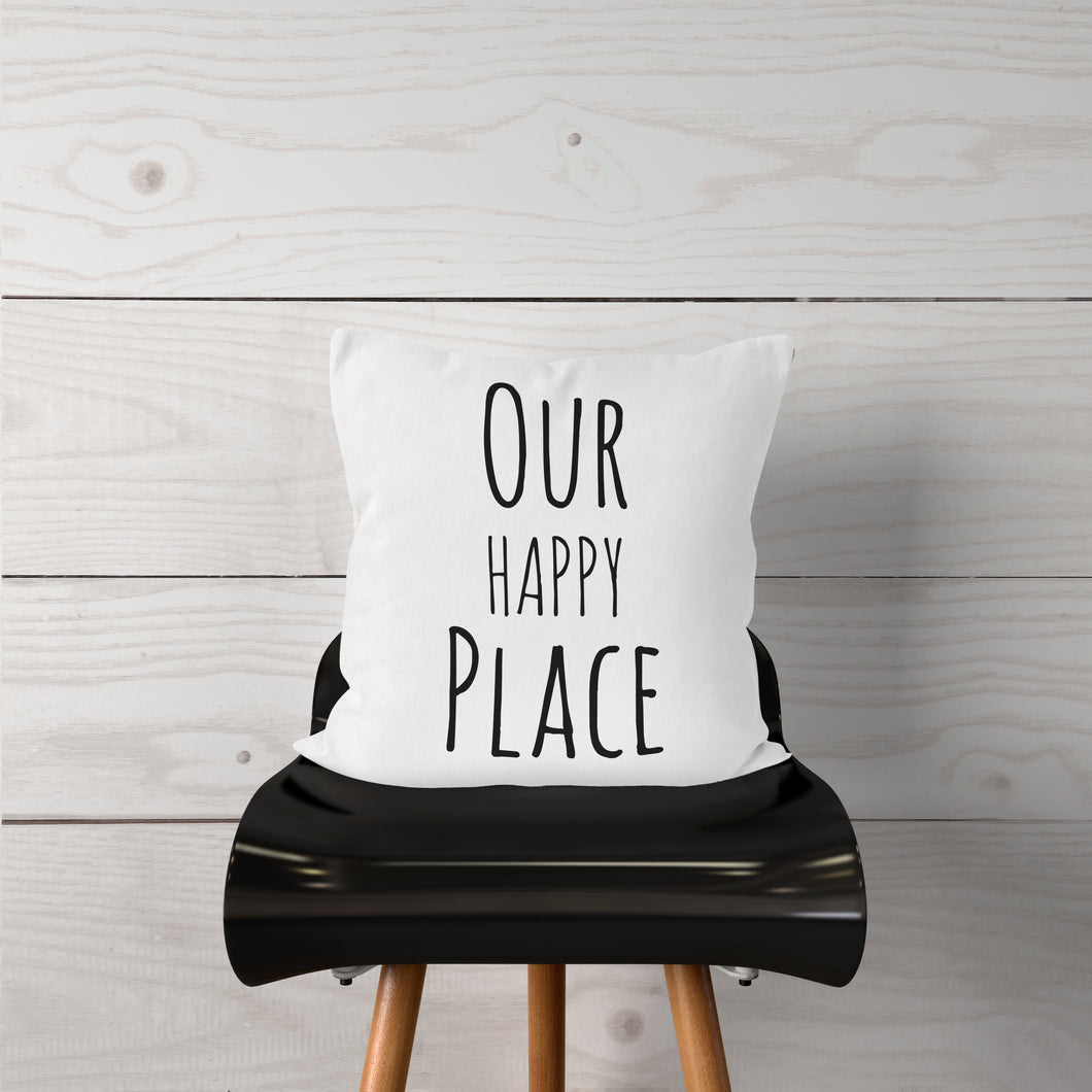 Our Happy Place- Pillow Cover