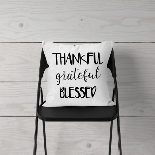Thankful Grateful Blessed-Pillow Cover