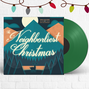 Drew Holcomb and the Neighbors - The Neighborliest Christmas