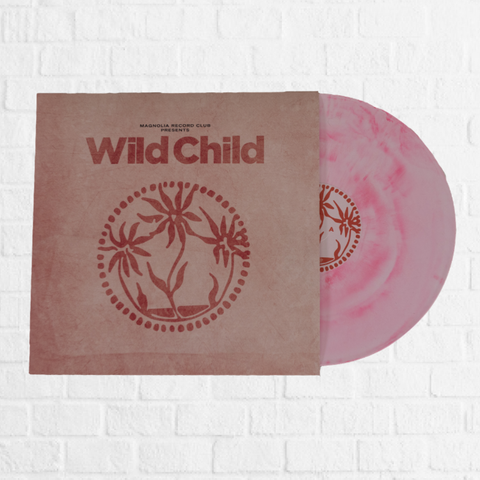 Magnolia Record Club Presents: Wild Child [Magnolia Exclusive]