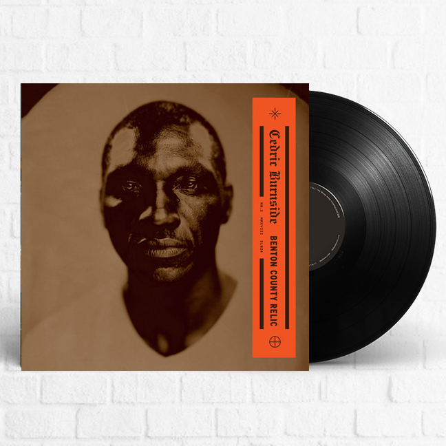 Cedric Burnside - Benton County Relic