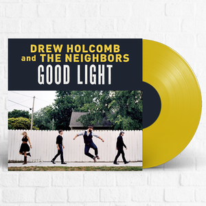 Drew Holcomb and the Neighbors - Good Light EXCLUSIVE Yellow Vinyl (Pre-order - SIGNED)