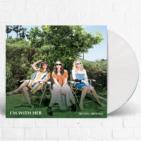 I'm With Her - See You Around [Magnolia Exclusive White Vinyl]