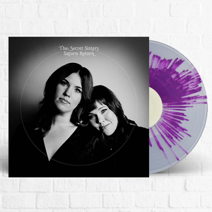 The Secret Sisters - Saturn Return [Ltd Edition Starburst] [Re-press Pre-Order]