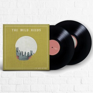 The Wild Reeds - The World We Built
