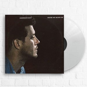 Anderson East - Maybe We Never Die [Exclusive Clear] [Pre-Order]