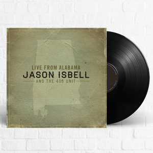 Jason Isbell & The 400 Unit - Live From Alabama