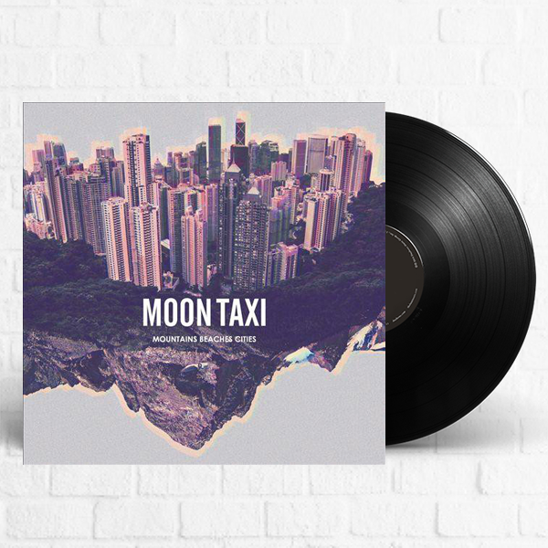 Moon Taxi - Mountains Beaches Cities