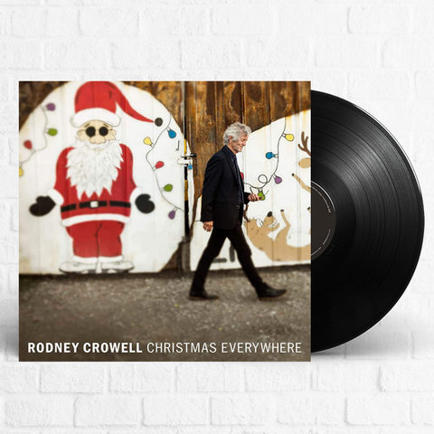 Rodney Crowell - Christmas Everywhere [SIGNED]
