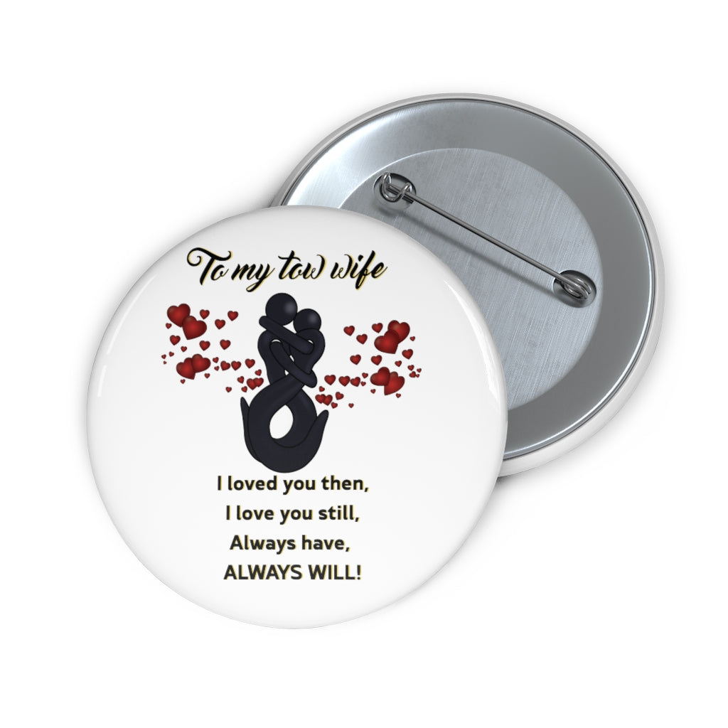 To My Tow Wife Pin Buttons