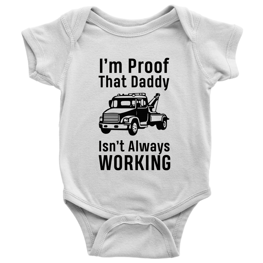 I'm Proof That Daddy Isn't Always Working Onesie