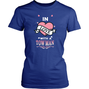 In Love With A Tow Man Shirt