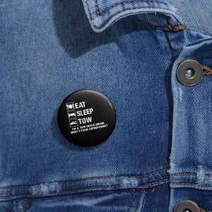 Eat Sleep Tow Pin Buttons