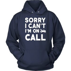 Sorry I Can't I'm On Call Shirt