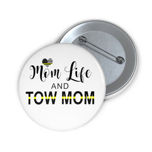 Mom Life and Tow Mom Pin Buttons