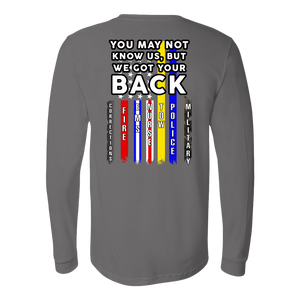 You May Not Know Us, But We Got Your Back Shirt