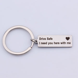 Stainless Steel - Drive Safe I need you here with me Engraved Charm Keychain