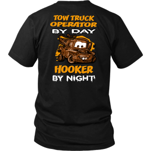 Tow Truck Operator By Day Shirt