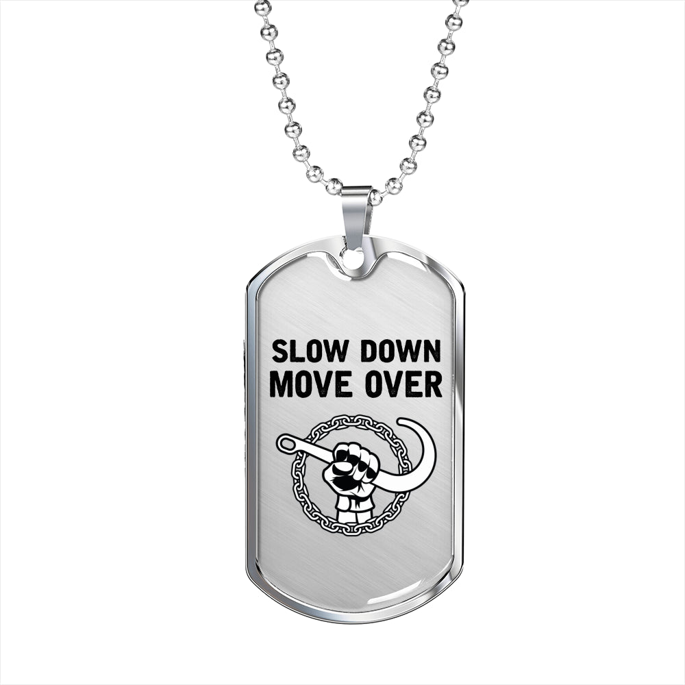 Slow Down Move Over Dog Tag Chain