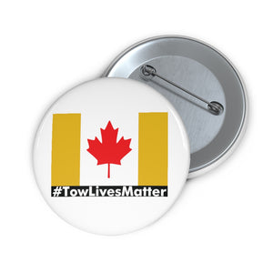 Towlivesmatter Canadian Pin Buttons