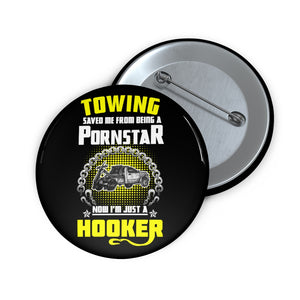 Towing Saved Me Pin Buttons