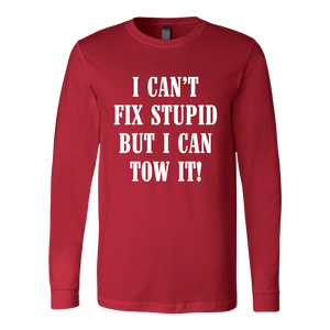 I Can't Fix Stupid But I Can Tow It Hoodie