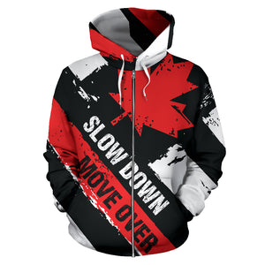 Slow Down Move Over Canadian Zip Up Hoodie