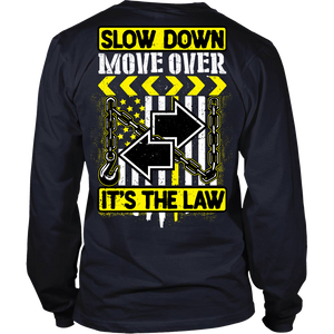 Slow Down Move Over Shirt