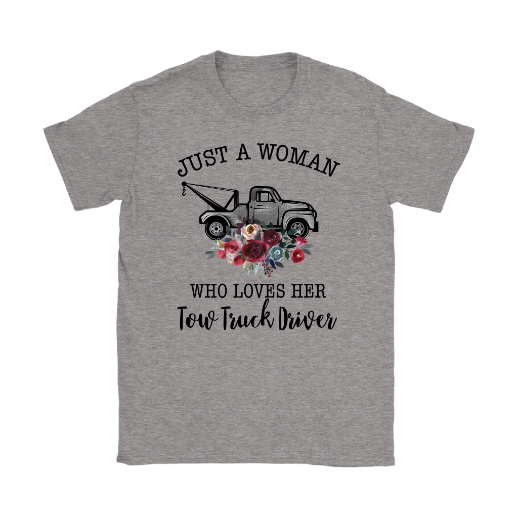 Just A Woman Who Loves Her Tow Truck Driver Shirt