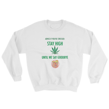 STAY HIGH UNTIL WE SAY GOODBYE (With Leaf) Sweatshirt [Available in black or white]