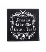 """Freaks Like Me Drink Tea"" Coaster - Goth Mall"