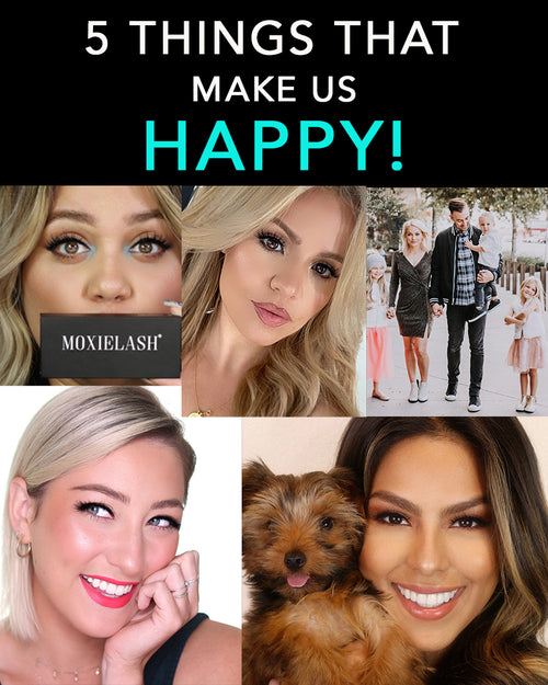 5 Things That Make Us Happy!