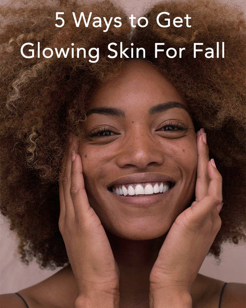 Here are 5 ways to get glowing skin for Fall 2019 with tips and tips.