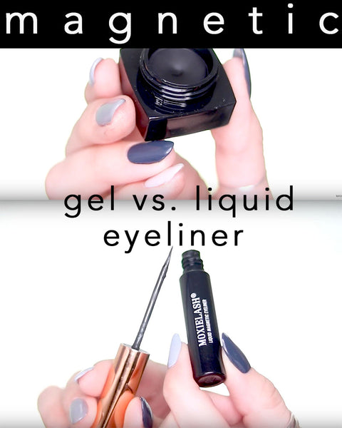 What the difference is between magnetic gel and liquid magnetic eyeliners from MoxieLash.