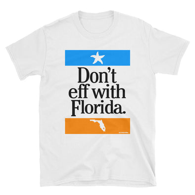Don't Eff With Florida T-Shirt - Beach Theme