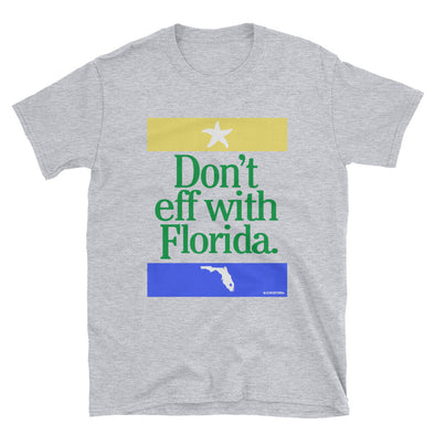 Don't Eff With Florida T-shirt - Sportsman Theme