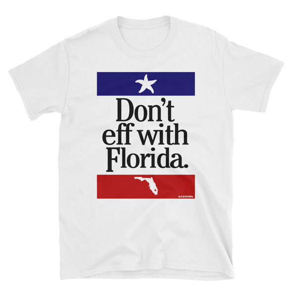 Don't Eff With Florida T-Shirt