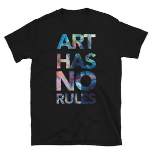 Art Has No Rules Unisex T-Shirt