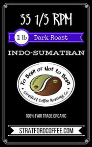 "Dark Roast - Indo-Sumatra - ""33 RPM"""